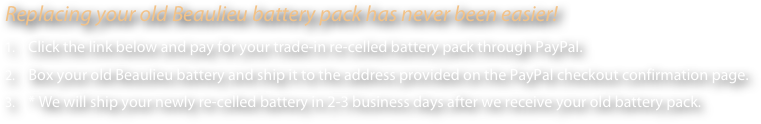Replacing your old Beaulieu battery pack has never been easier!