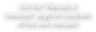 "Visit the ""Manuals & Literature"" page for hundreds of free user manuals!"